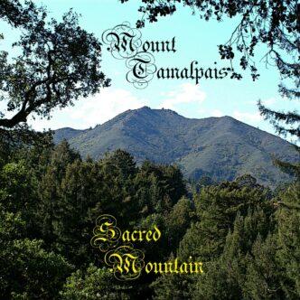 """MOUNT TAMALPAIS- """"THE SACRED MOUNTAIN"""""""